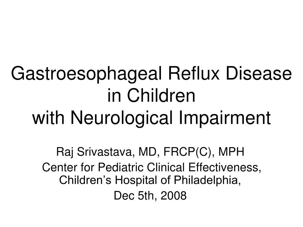 gastroesophageal reflux disease in children with neurological impairment l.