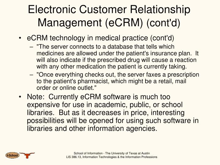 electronic customer relationship management ecrm Electronic customer relationship management: having detailed customer information from an ecrm system allows a company to predict the kind of products that a customer.