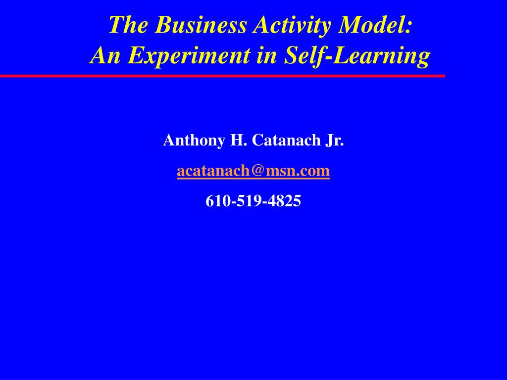 the business activity model an experiment in self learning l.