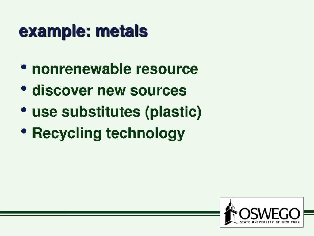 example: metals
