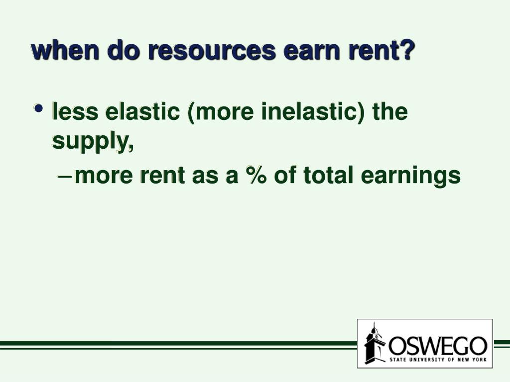 when do resources earn rent?