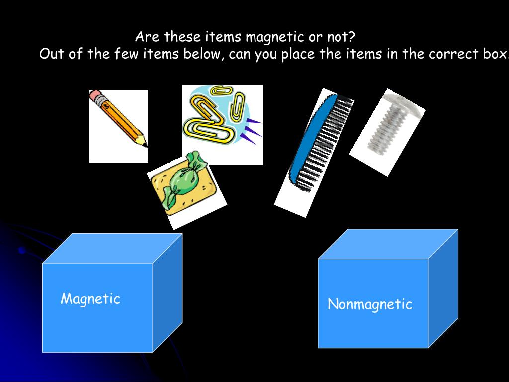 Are these items magnetic or not?