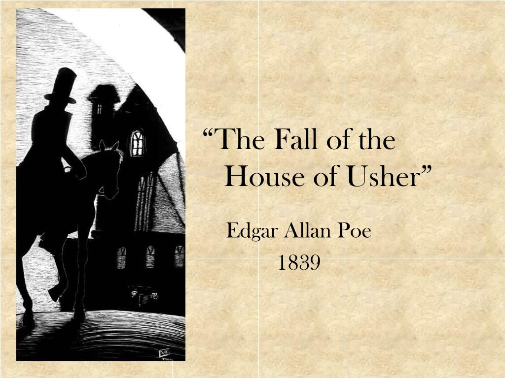 an analysis of characters in the fall of the house of usher by edgar allan poe A detailed discussion of the writing styles running throughout the fall of the house of usher the fall of edgar allan poe writing character analysis.