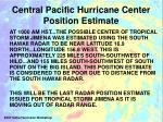 central pacific hurricane center position estimate