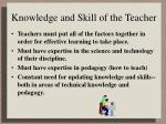 knowledge and skill of the teacher