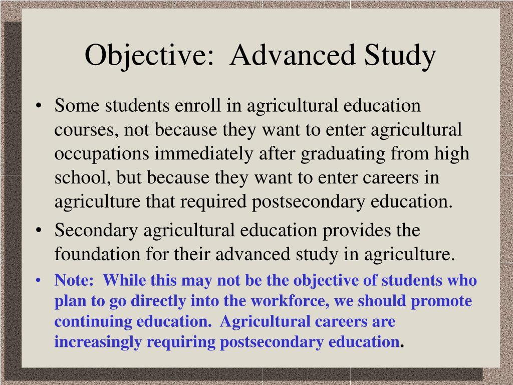 Objective:  Advanced Study