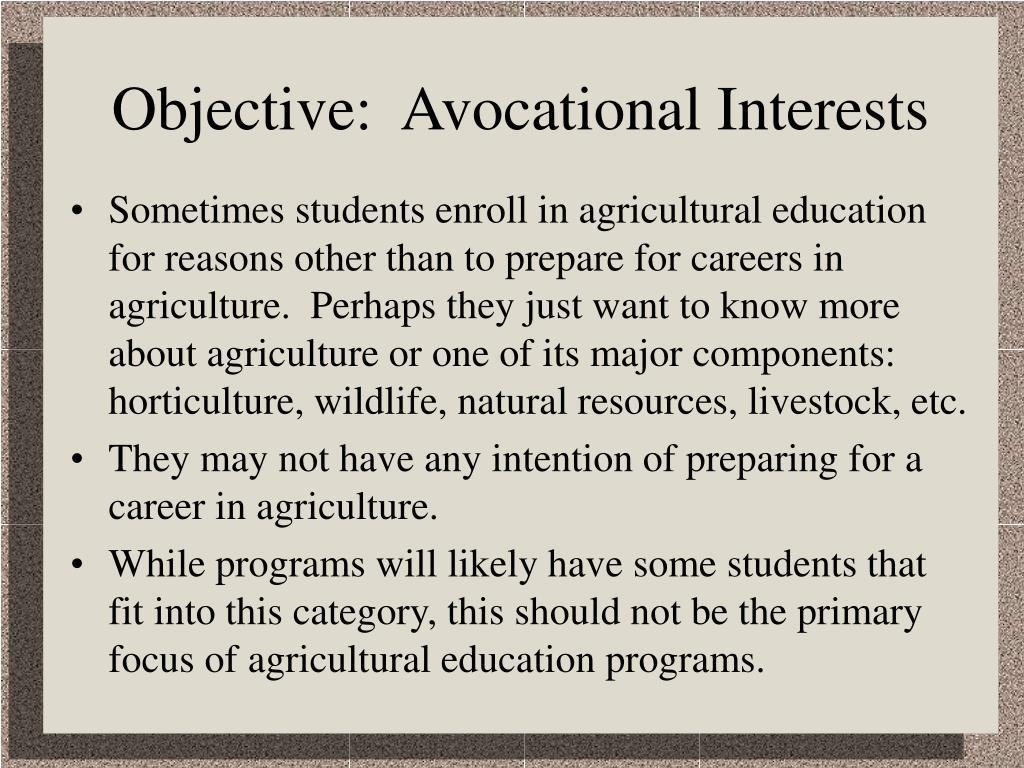 Objective:  Avocational Interests