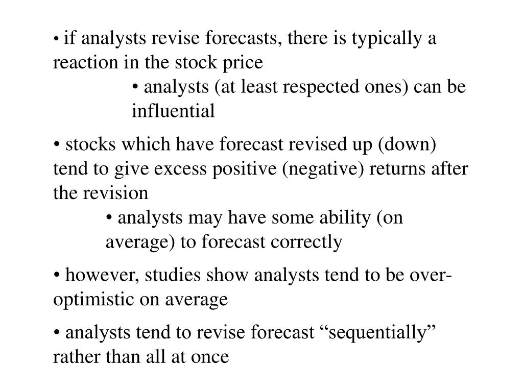 if analysts revise forecasts, there is typically a reaction in the stock price