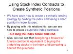 using stock index contracts to create synthetic positions