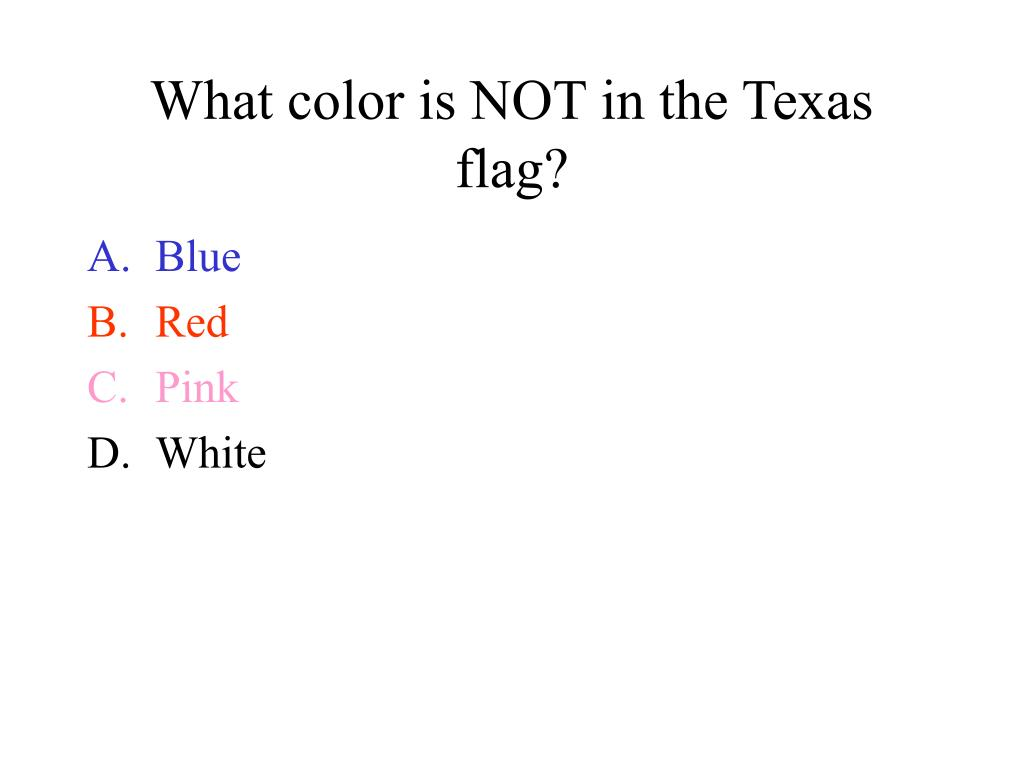 What color is NOT in the Texas flag?