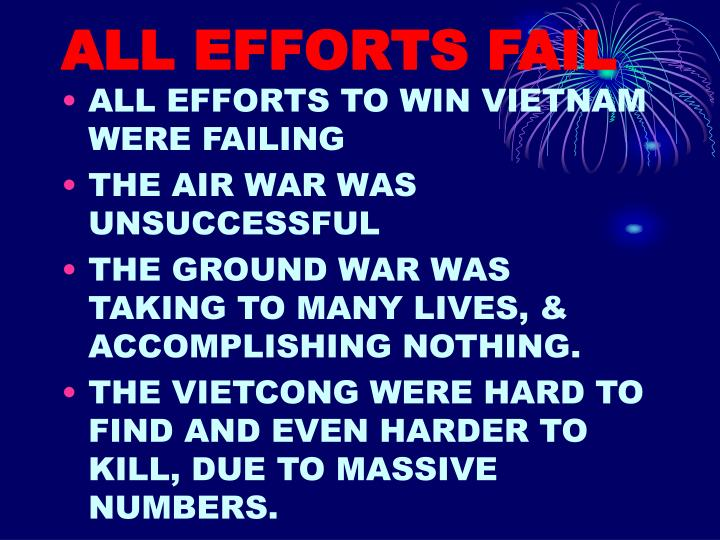 ALL EFFORTS FAIL