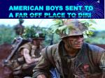 american boys sent to a far off place to die