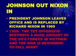 johnson out nixon in