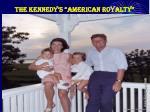 the kennedy s american royalty