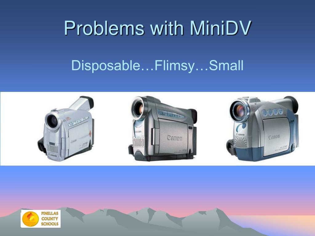 Problems with MiniDV