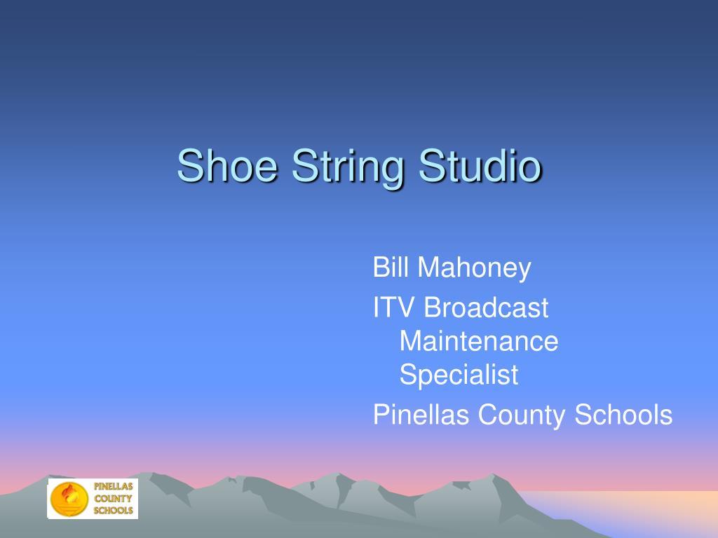 shoe string studio l.