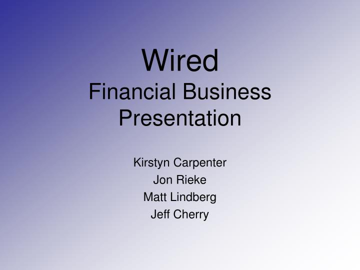 Wired financial business presentation