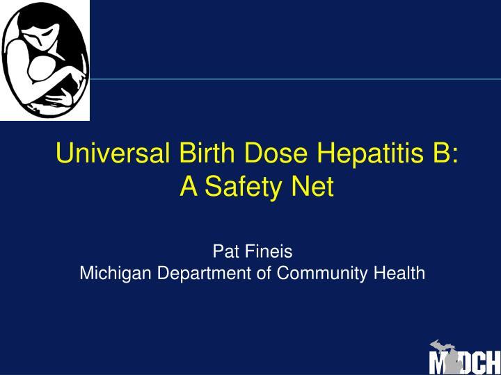 universal birth dose hepatitis b a safety net n.