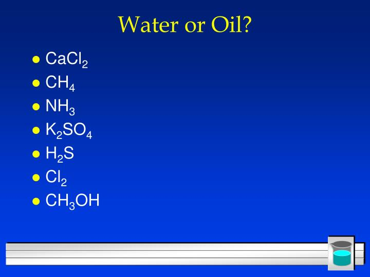 Water or Oil?