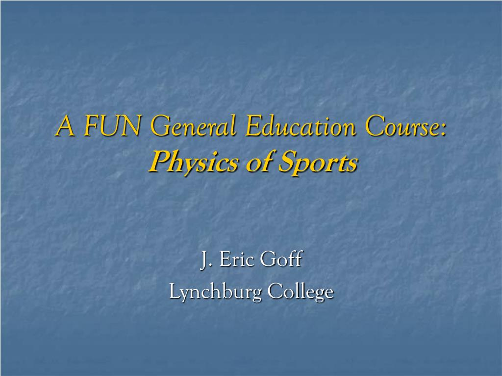 a fun general education course physics of sports l.