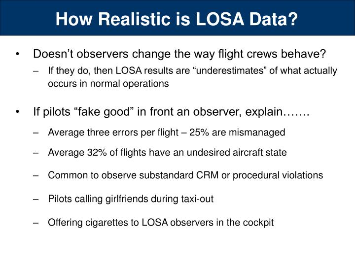How Realistic is LOSA Data?