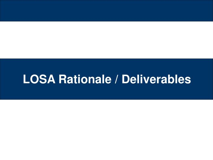 LOSA Rationale / Deliverables