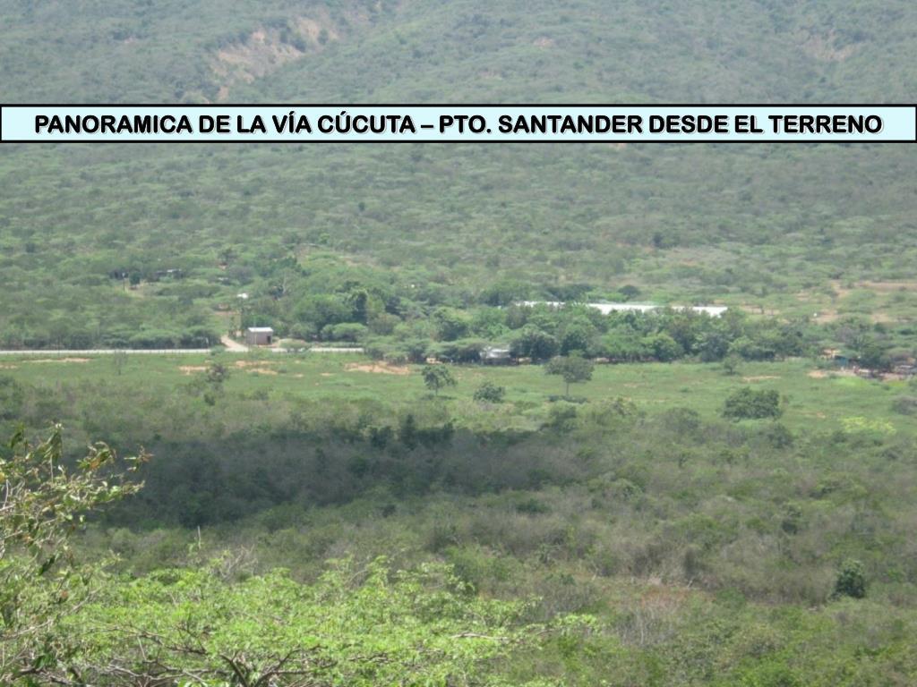 PANORAMICA DE LA VÍA CÚCUTA – PTO. SANTANDER DESDE EL TERRENO