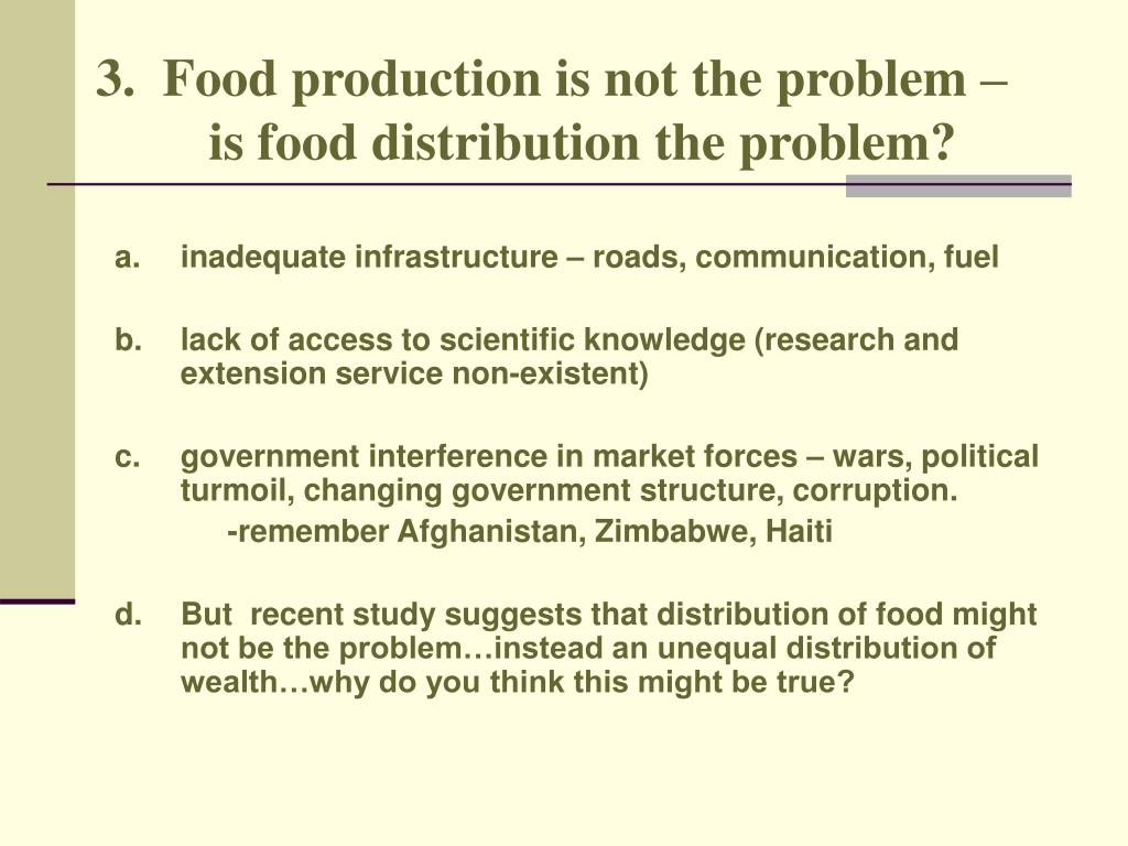 3.  Food production is not the problem – 	is food distribution the problem?