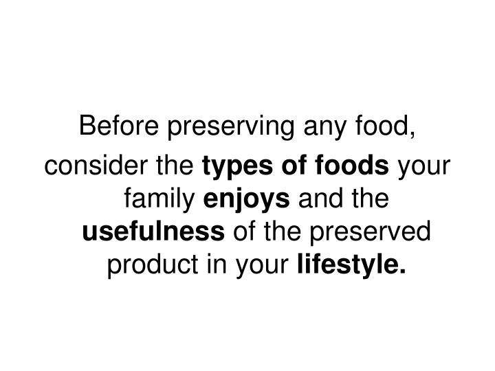 Before preserving any food,