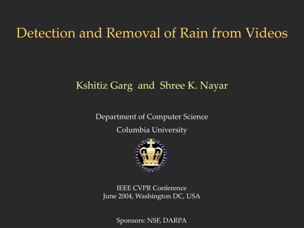 detection and removal of rain from videos l.