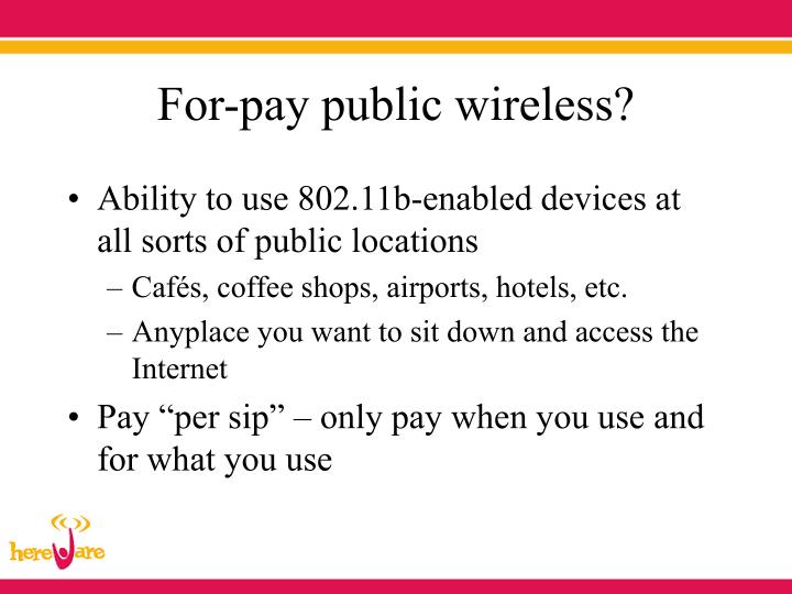 For pay public wireless