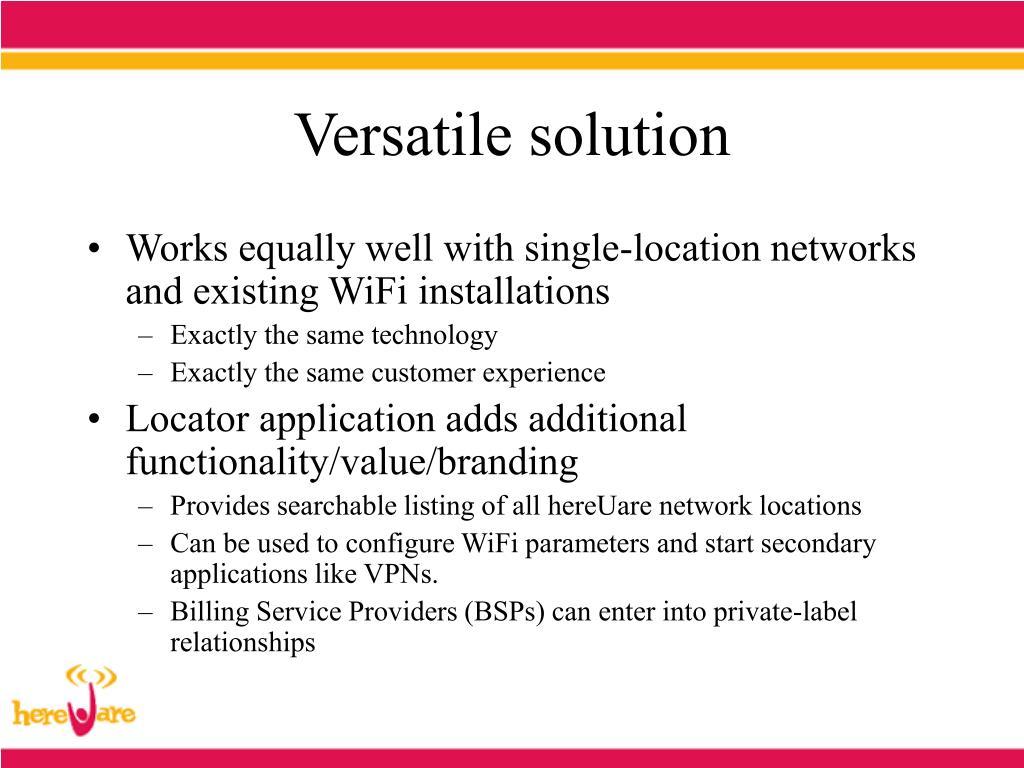 Versatile solution