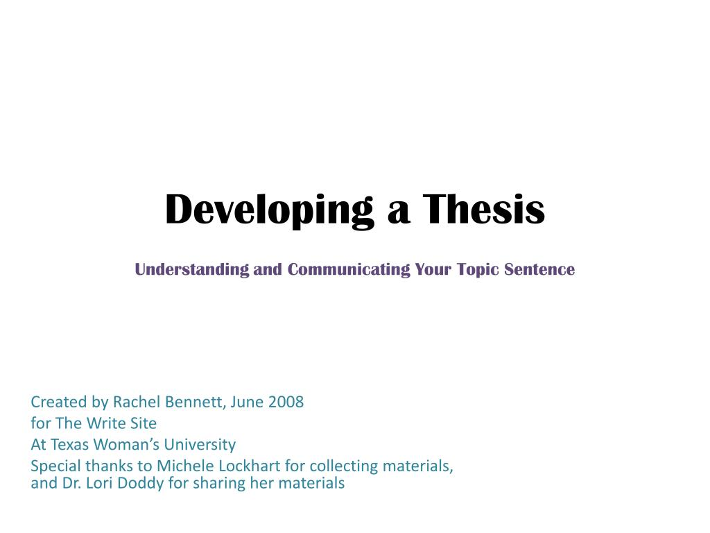 developing working thesis Figuring out the why to one or more of these questions, or to related questions, will put you on the path to developing a working thesis (without the why, you probably have only come up with an observation—that there are, for instance, many different metaphors in such-and-such a poem—which is not a thesis.