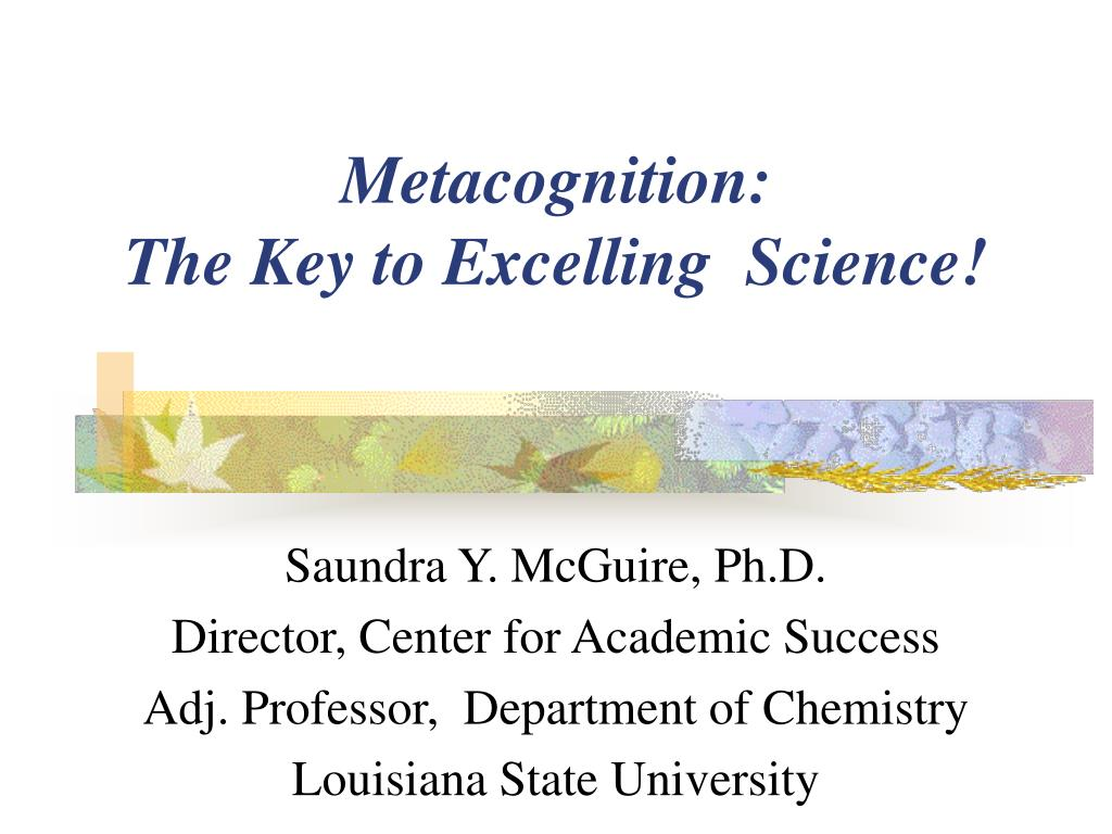 metacognition the key to excelling science l.