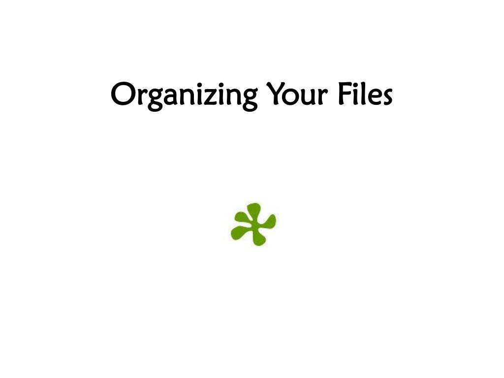 Organizing Your Files