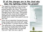 if all the charges are in the cloud why does the lightning strike the ground
