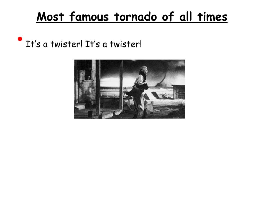 Most famous tornado of all times