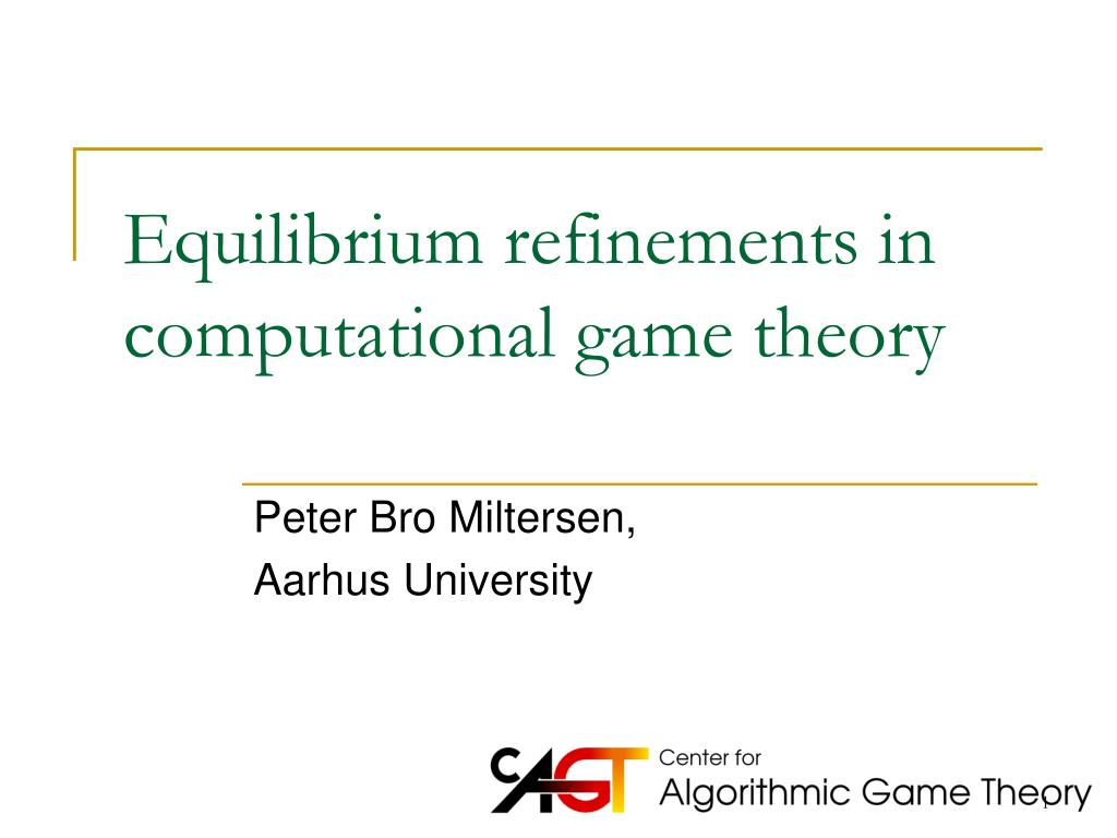 equilibrium refinements in computational game theory l.