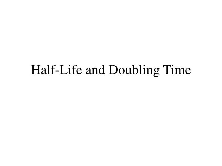 half life and doubling time n.
