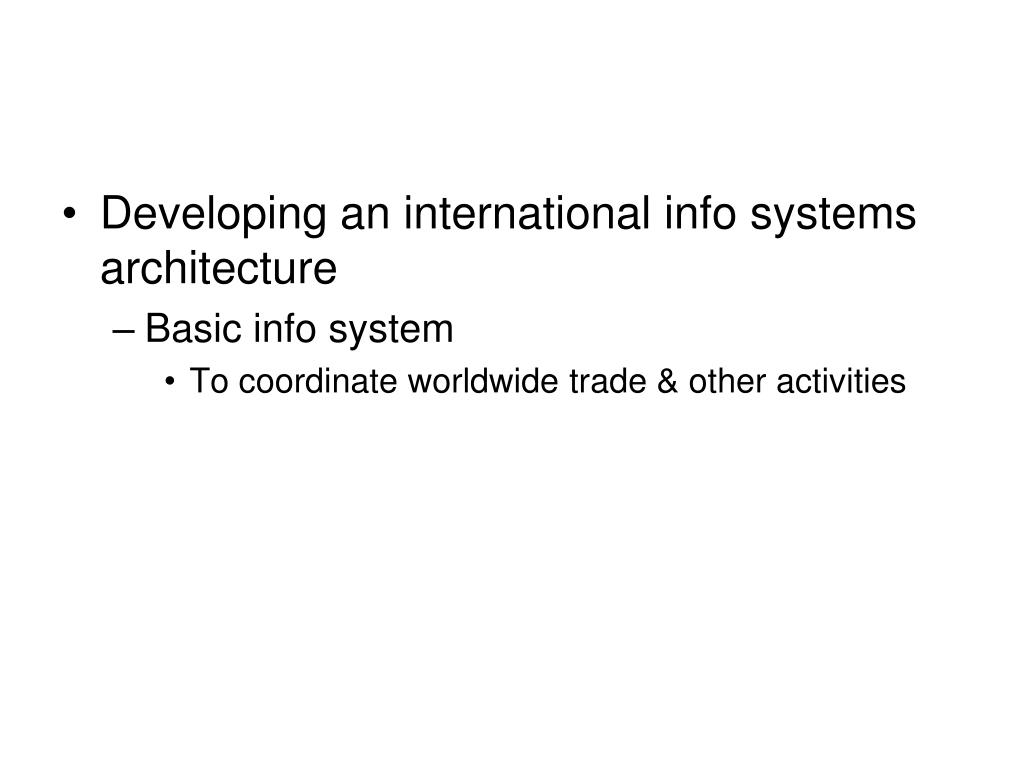 Developing an international info systems architecture