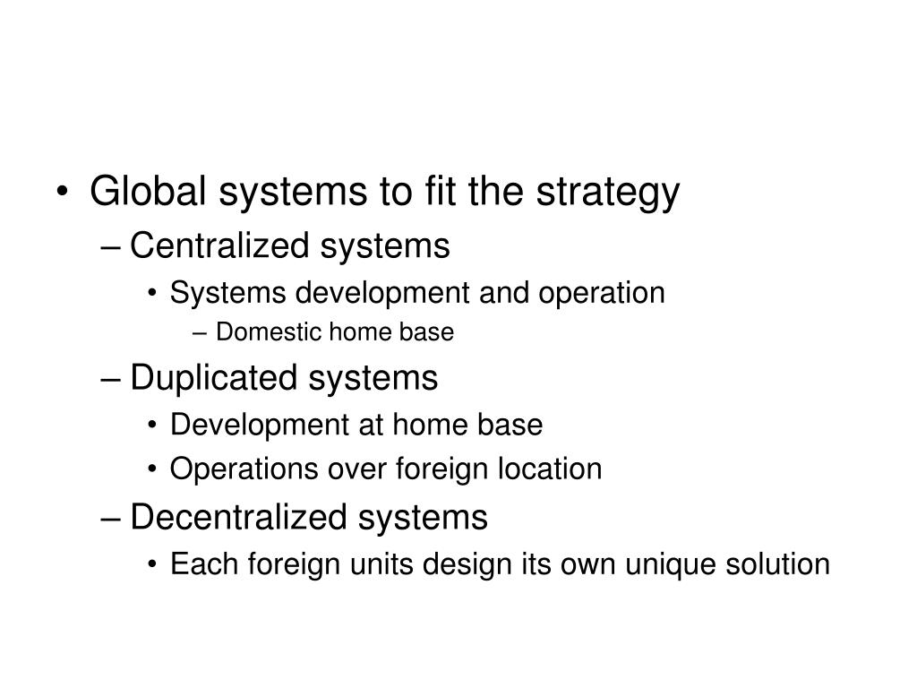 Global systems to fit the strategy