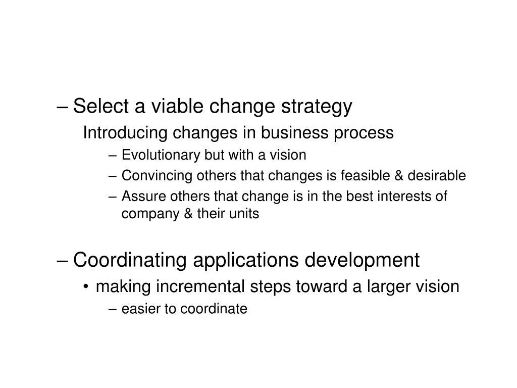 Select a viable change strategy