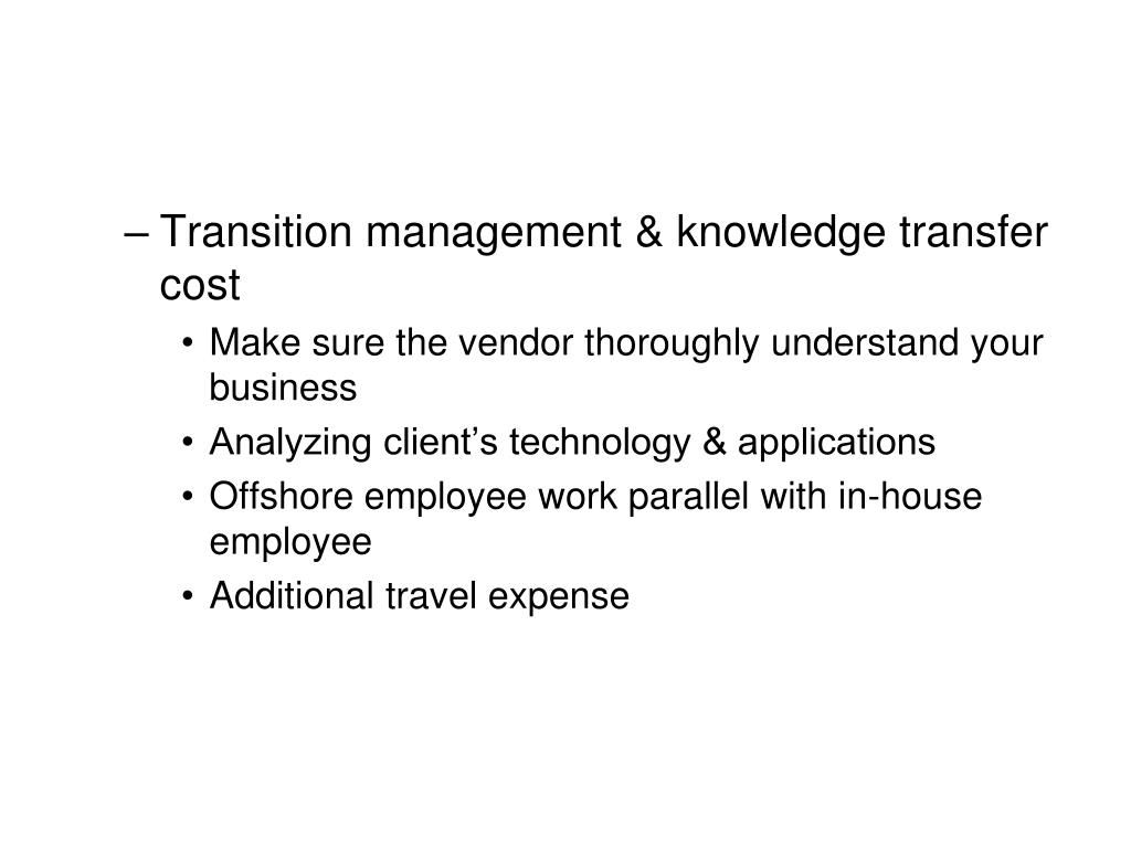 Transition management & knowledge transfer cost