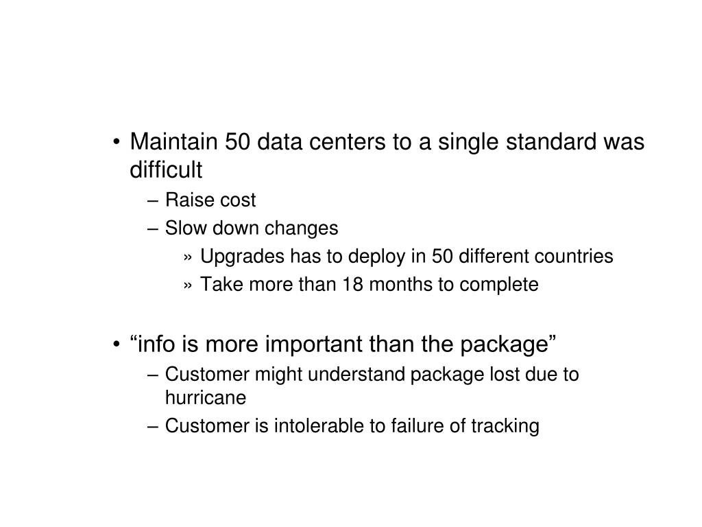 Maintain 50 data centers to a single standard was difficult