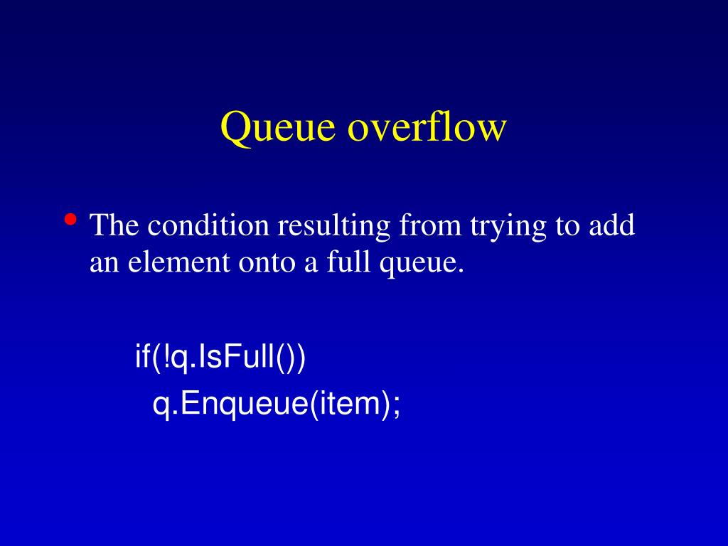 Queue overflow