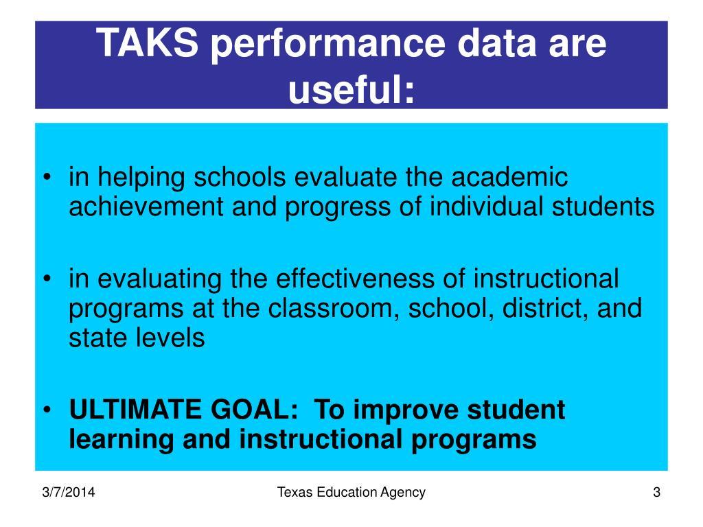 TAKS performance data are useful: