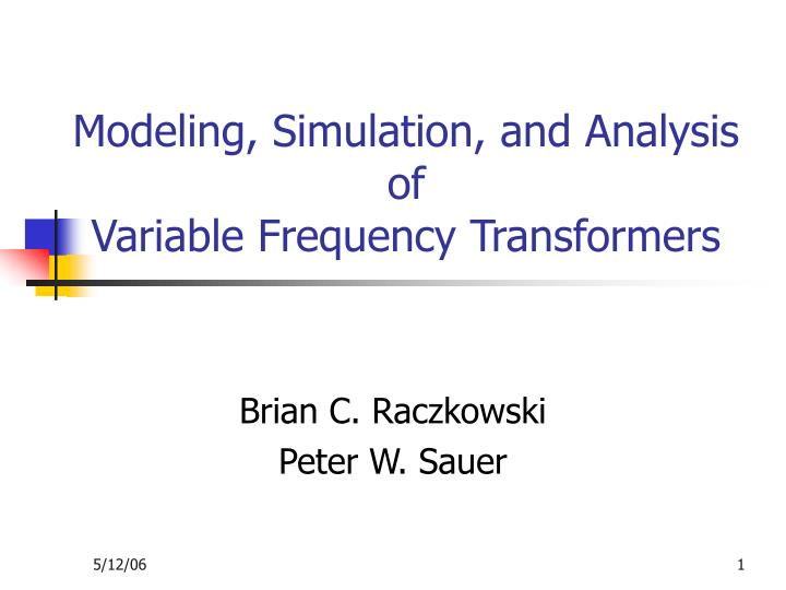 modeling simulation and analysis of variable frequency transformers n.