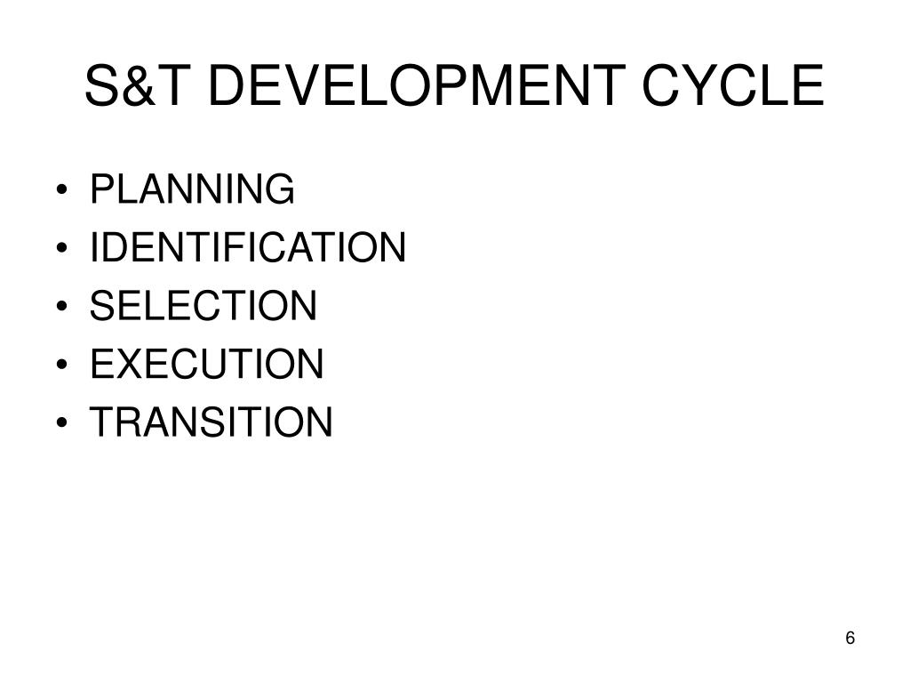 S&T DEVELOPMENT CYCLE