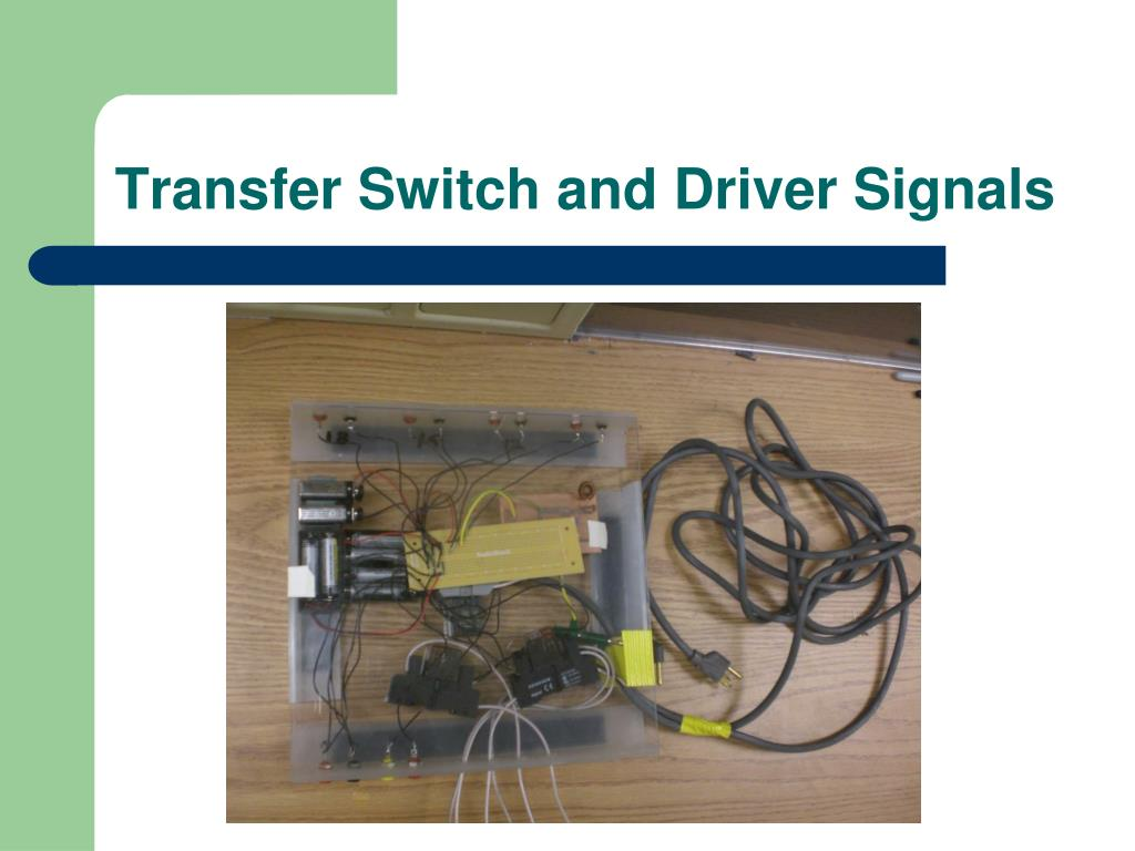 Transfer Switch and Driver Signals