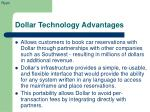 dollar technology advantages